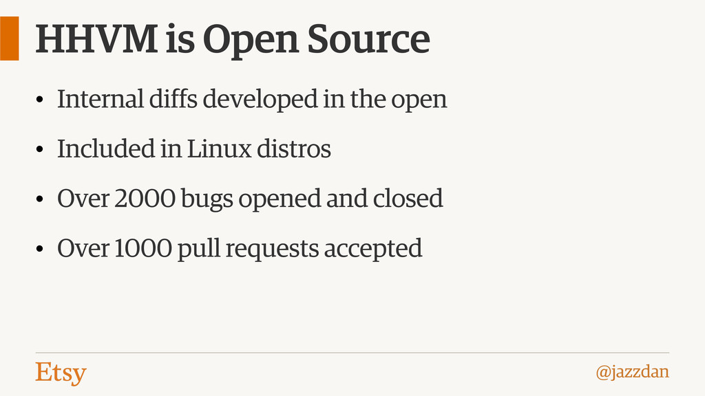 @jazzdan HHVM is Open Source • Internal diffs d...