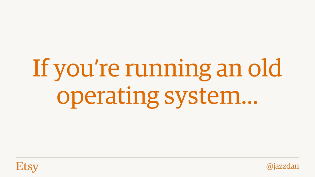@jazzdan If you're running an old operating sys...