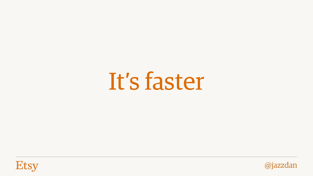 @jazzdan It's faster