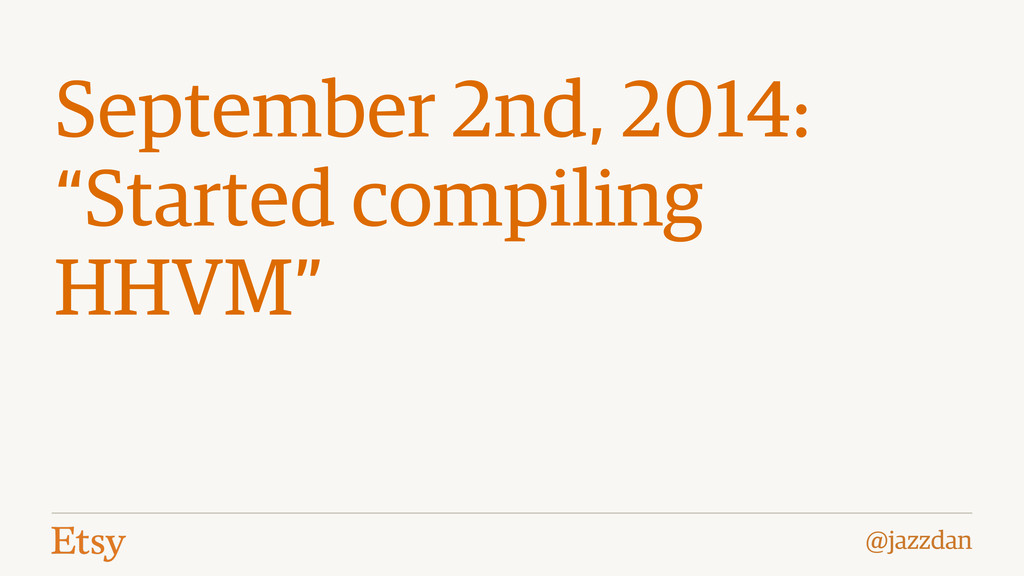 "@jazzdan September 2nd, 2014: ""Started compilin..."