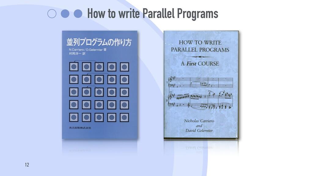 How to write Parallel Programs 12