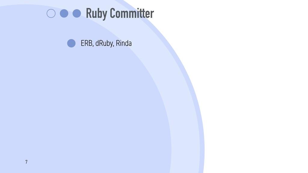 Ruby Committer ERB, dRuby, Rinda 7