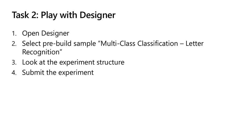 Task 2: Play with Designer 1. Open Designer 2. ...