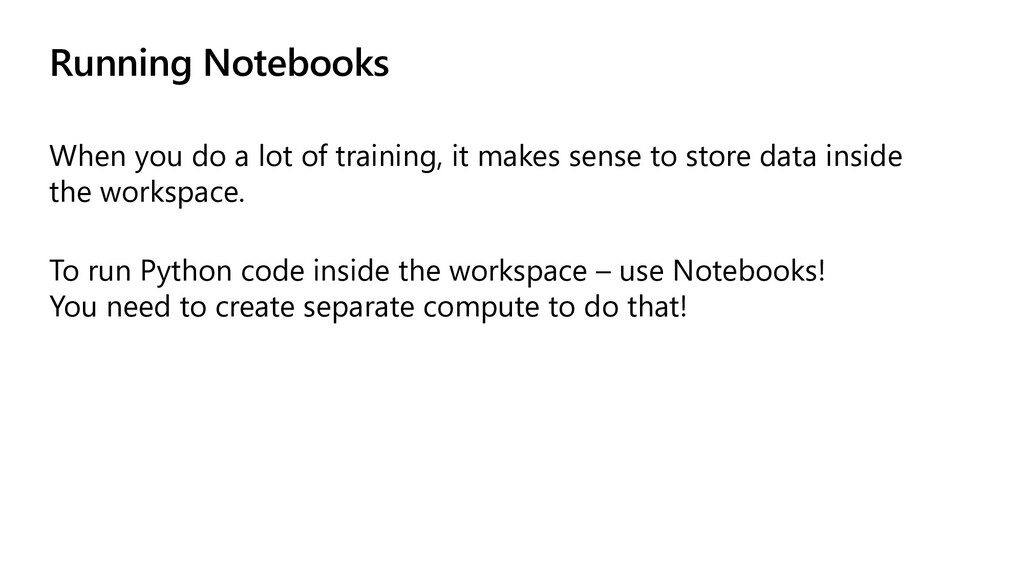 Running Notebooks When you do a lot of training...
