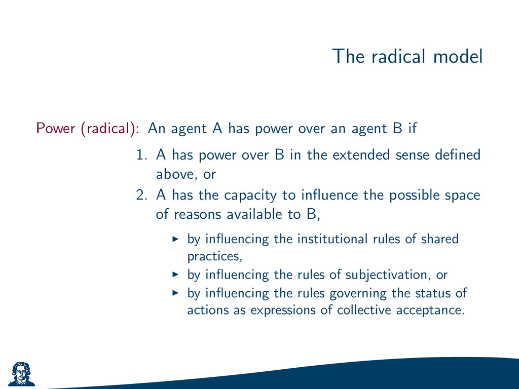 The radical model Power (radical): An agent A h...
