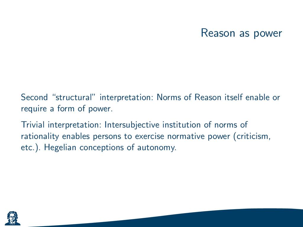 "Reason as power Second ""structural"" interpretat..."