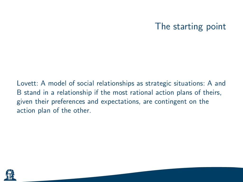 The starting point Lovett: A model of social re...