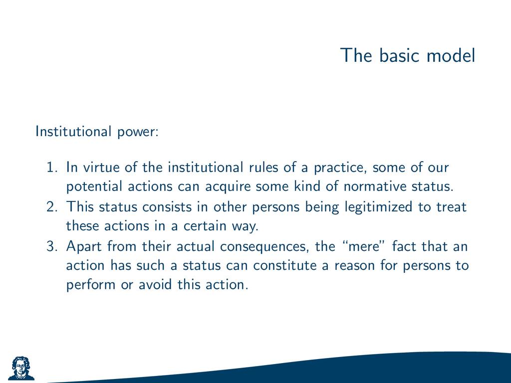 The basic model Institutional power: 1. In virt...