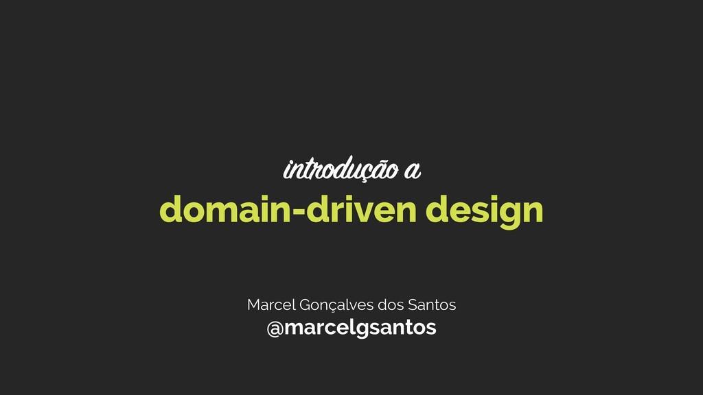 Marcel Gonçalves dos Santos @marcelgsantos doma...