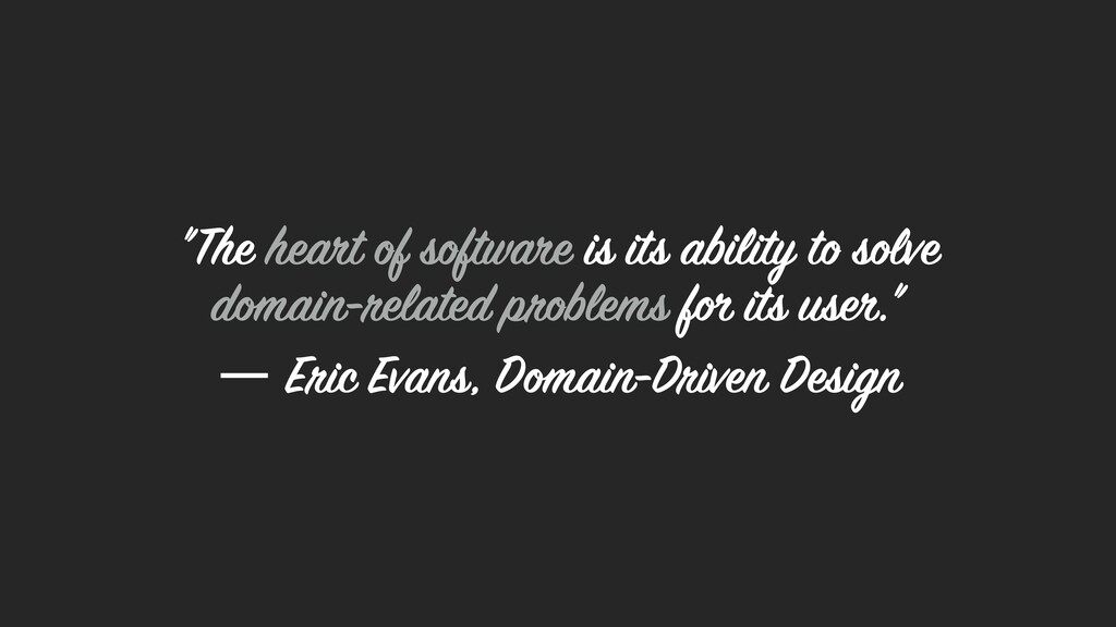 """The heart of software is its ability to solve ..."