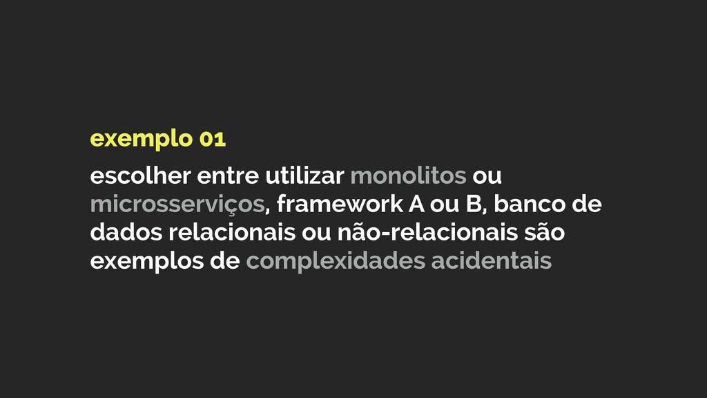 exemplo 01  escolher entre utilizar monolitos ...
