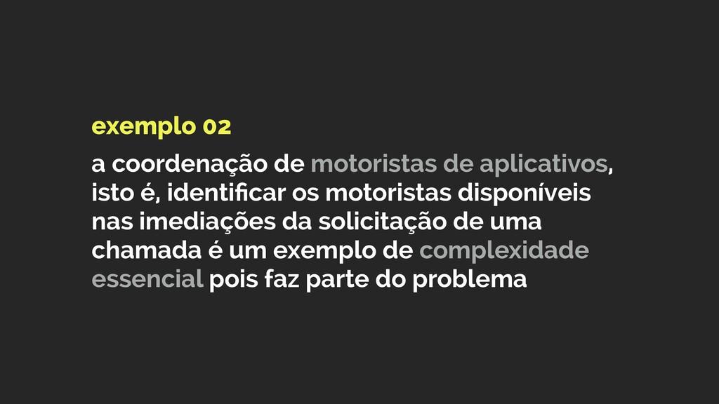 exemplo 02  a coordenação de motoristas de apl...