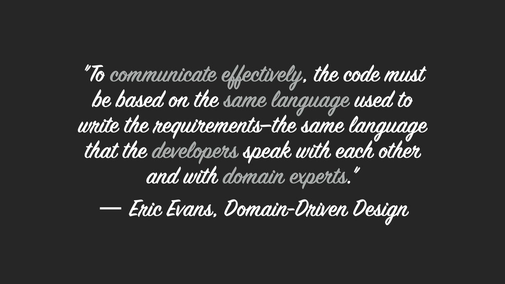 """To communicate effectively, the code must be b..."