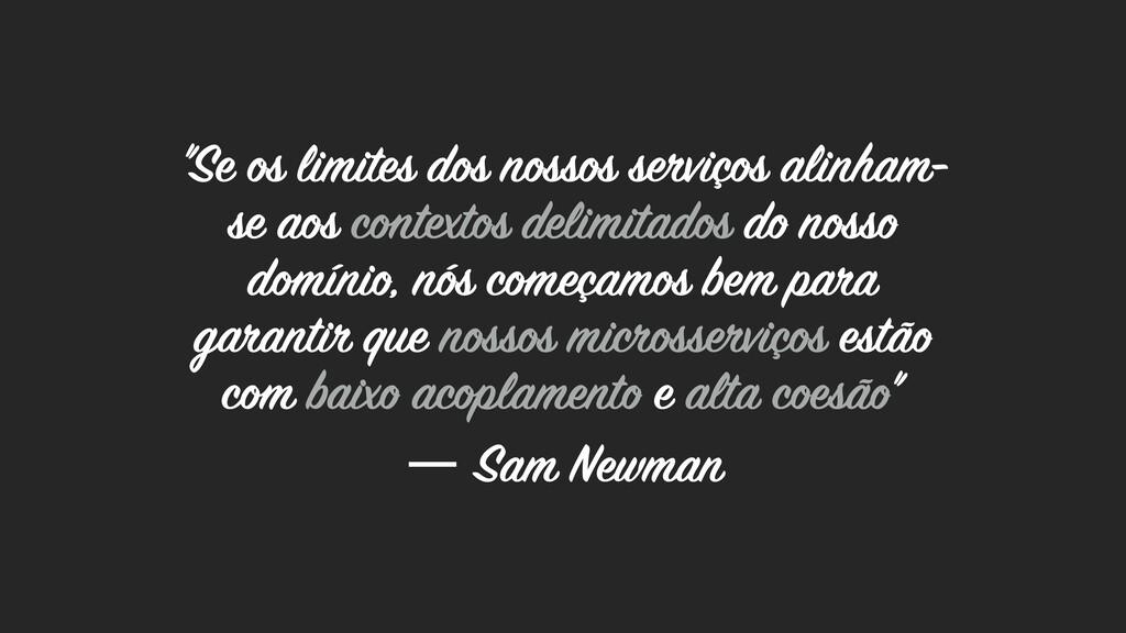 """""""Se os limites dos nossos serviços alinham- se ..."""