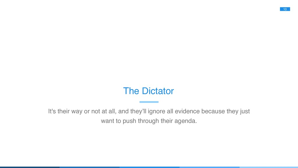 10 The Dictator It's their way or not at all, a...