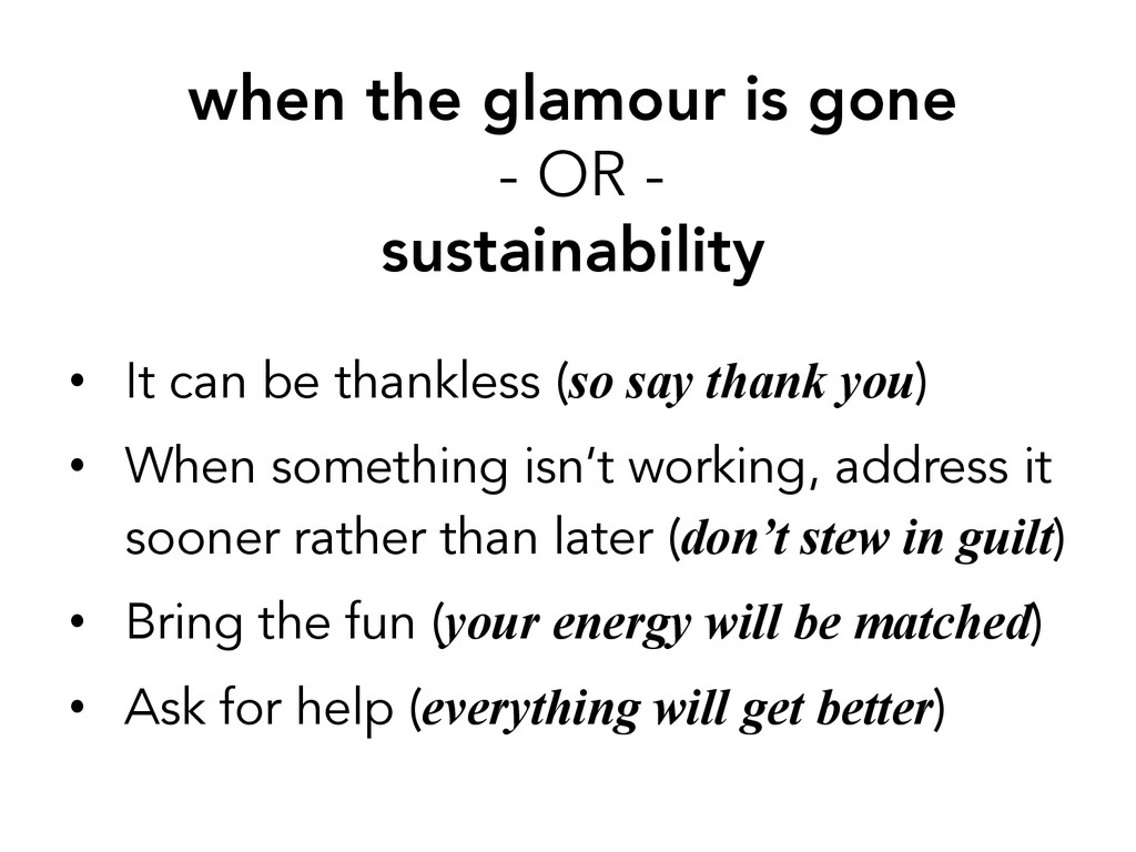 when the glamour is gone - OR - sustainability