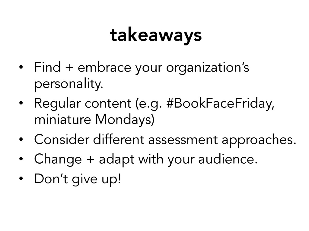takeaways • Find + embrace your organization'...
