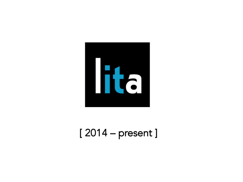 [ 2014 – present ]