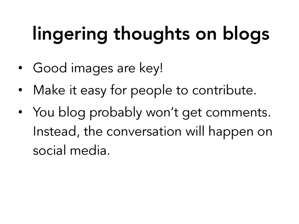 lingering thoughts on blogs • Good images are...