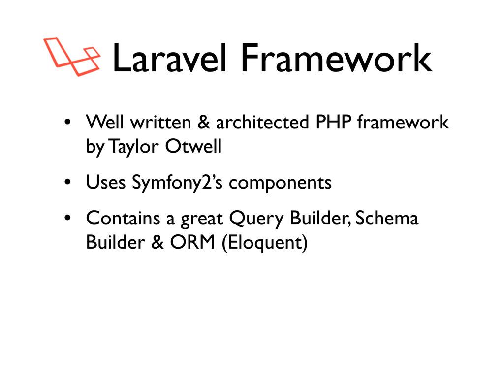 Laravel Framework • Well written & architected ...
