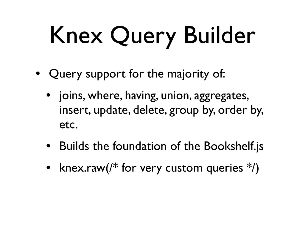 Knex Query Builder • Query support for the majo...
