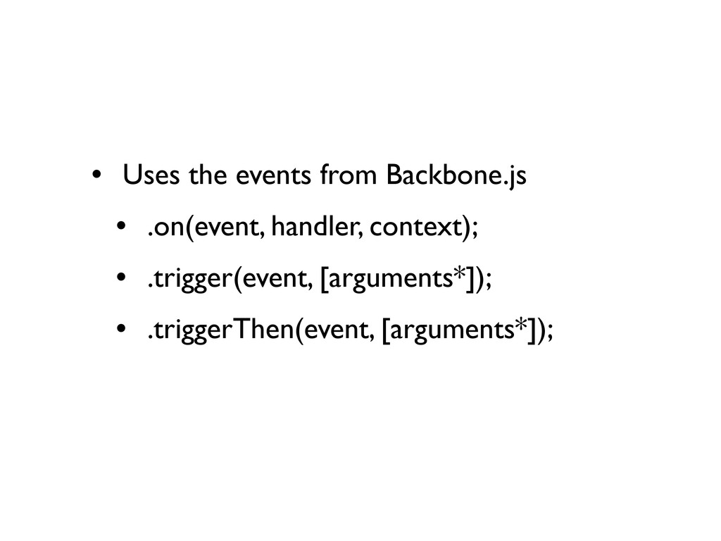 • Uses the events from Backbone.js • .on(event,...