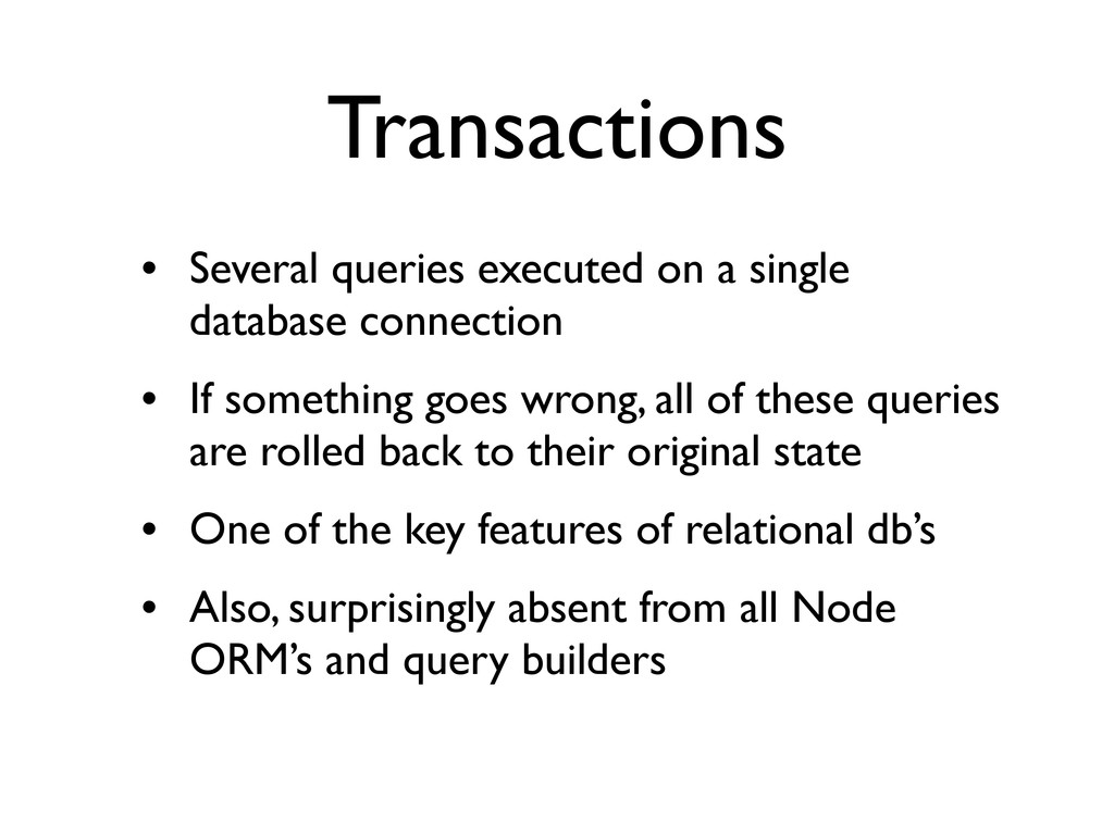 Transactions • Several queries executed on a si...