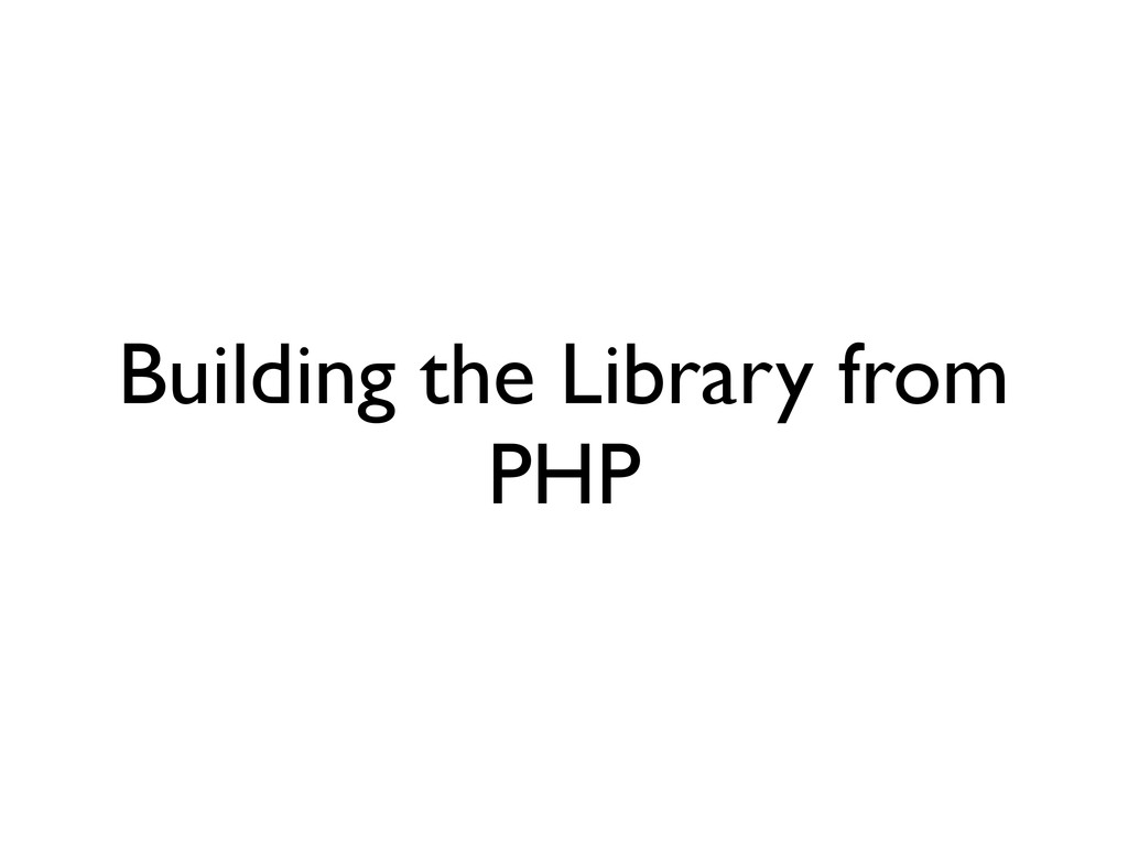Building the Library from PHP