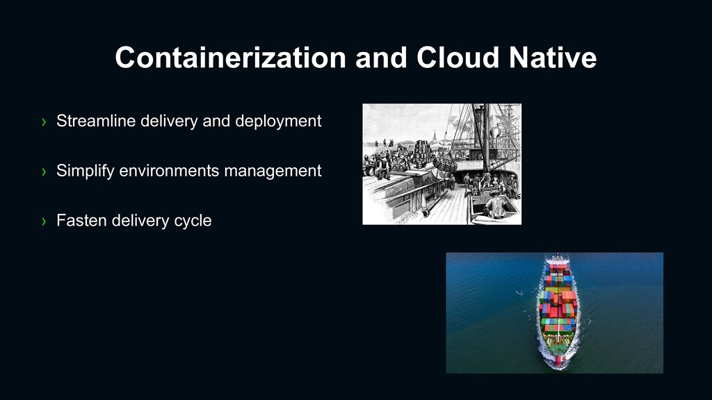 Containerization and Cloud Native › Streamline ...