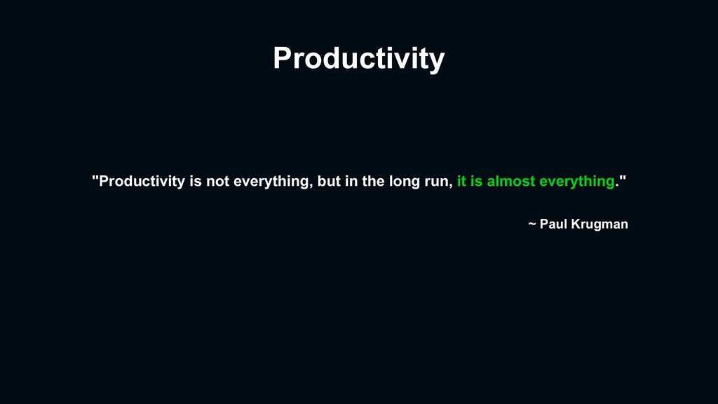 "Productivity ""Productivity is not everything, b..."