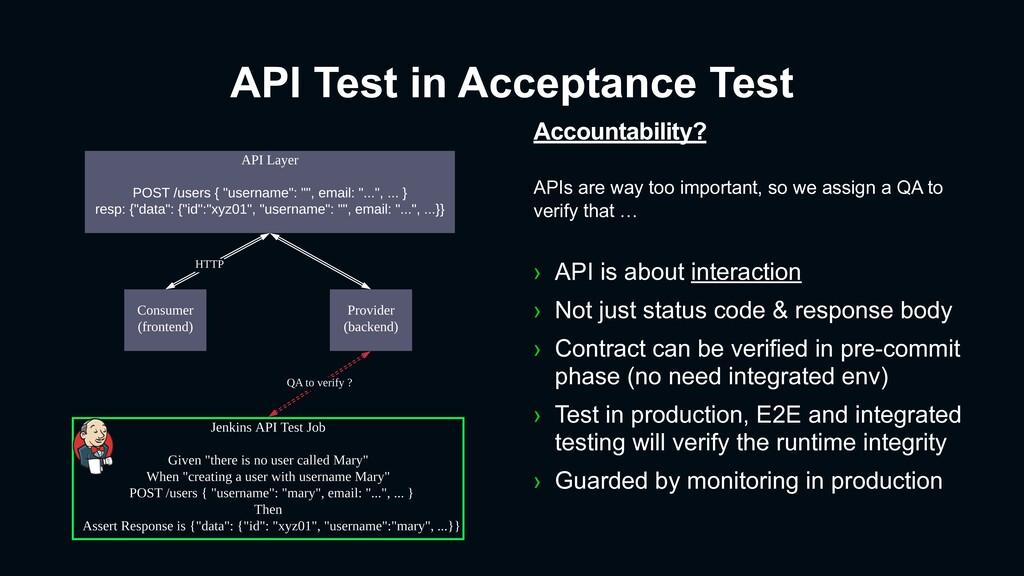 API Test in Acceptance Test Accountability? API...