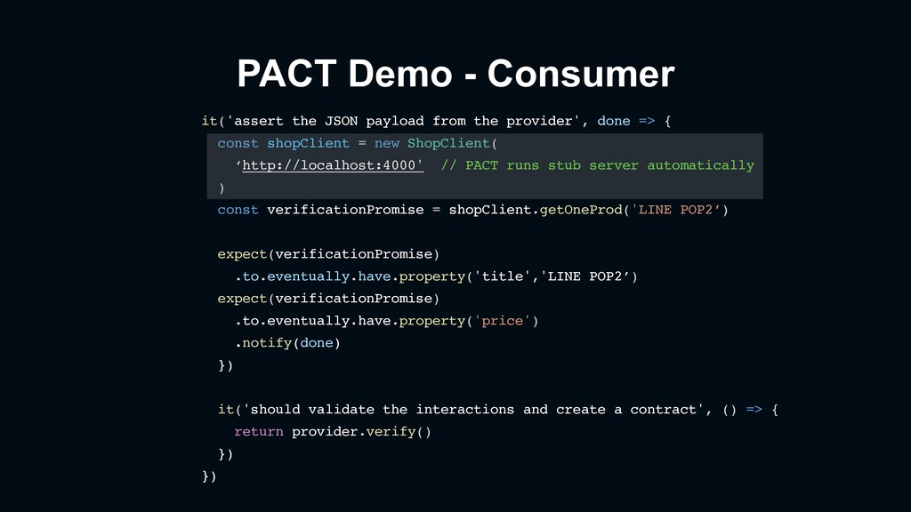 PACT Demo - Consumer it('assert the JSON payloa...