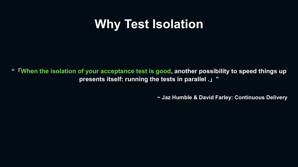 "Why Test Isolation ""「When the isolation of your..."