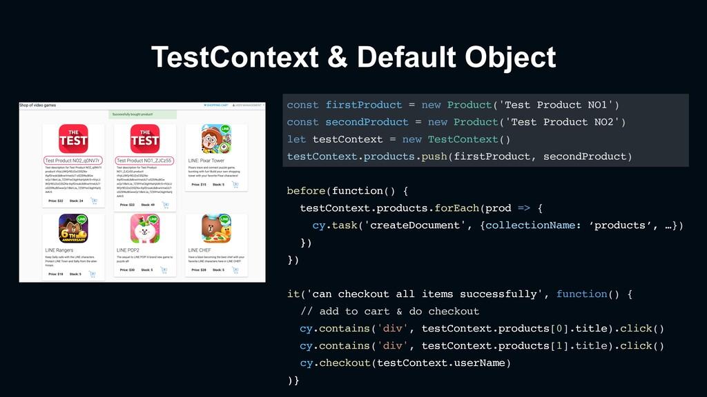 TestContext & Default Object const firstProduct...