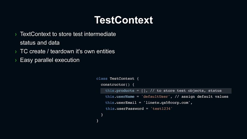 TestContext class TestContext { constructor() {...