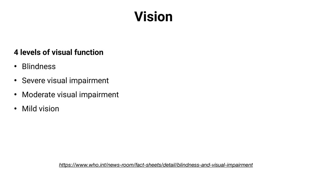 Vision 4 levels of visual function • Blindness ...