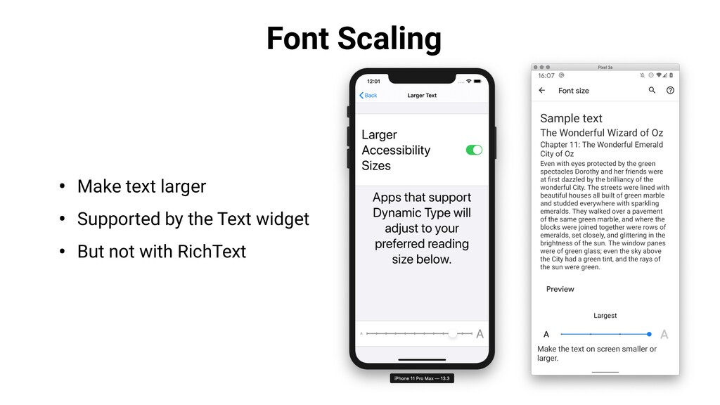 Font Scaling • Make text larger • Supported by ...