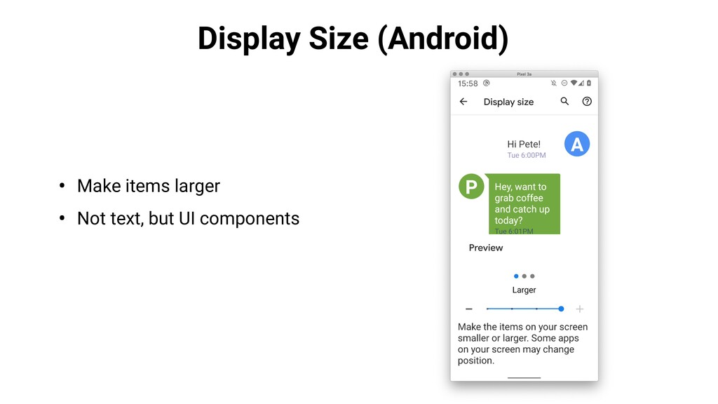 Display Size (Android) • Make items larger • No...