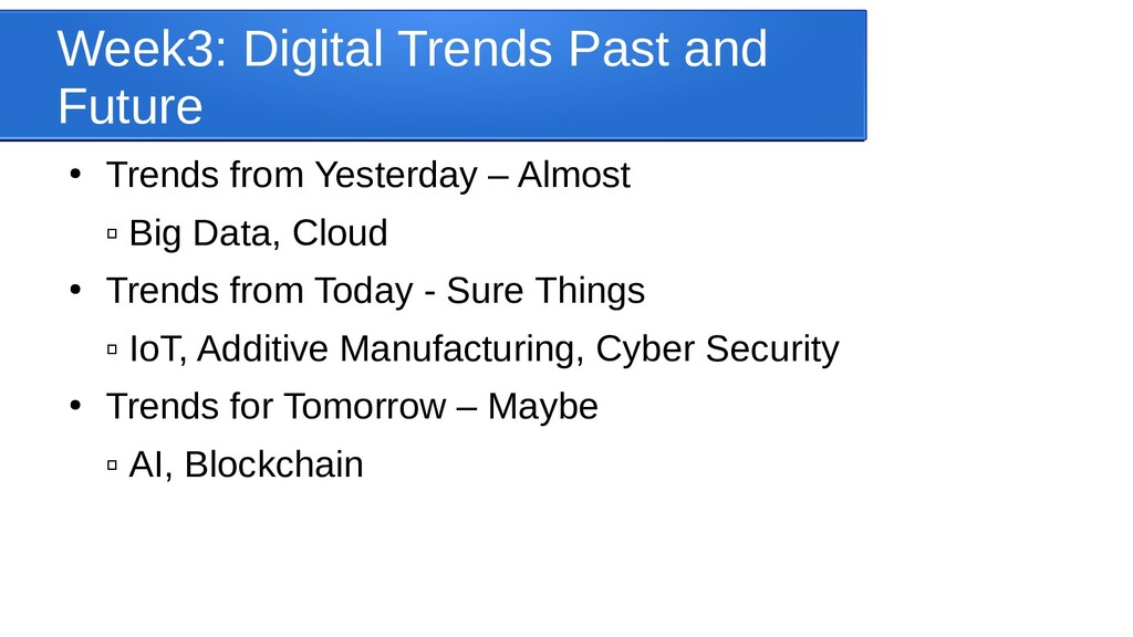 Week3: Digital Trends Past and Future ● Trends ...