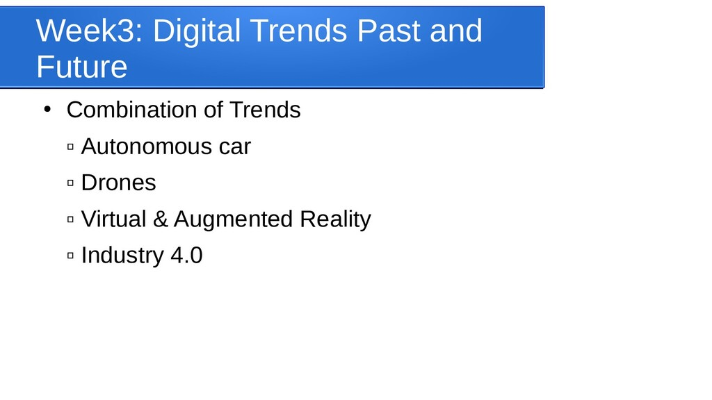 Week3: Digital Trends Past and Future ● Combina...