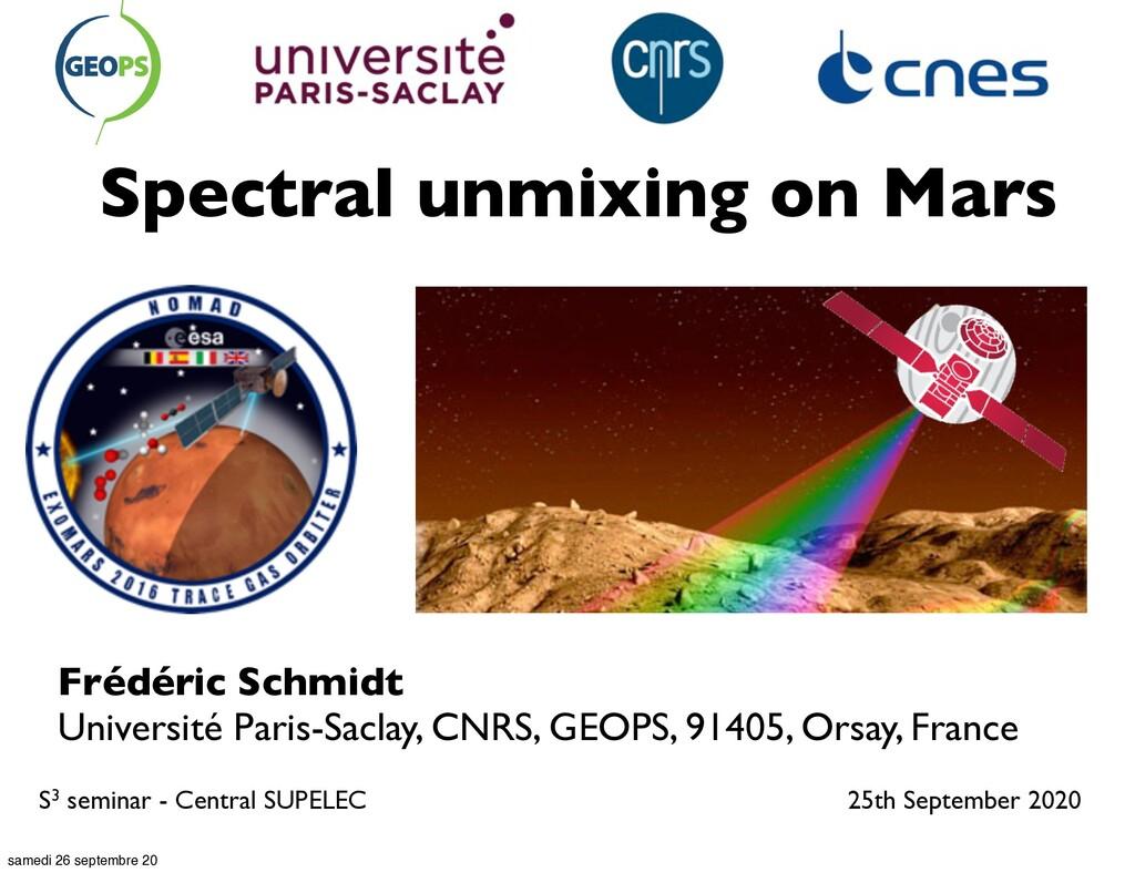 Spectral unmixing on Mars GEOPS Frédéric Schmid...
