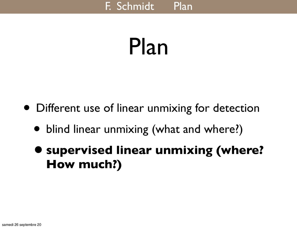 Plan • Different use of linear unmixing for det...