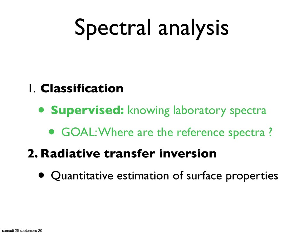 Spectral analysis 1. Classification • Supervised...