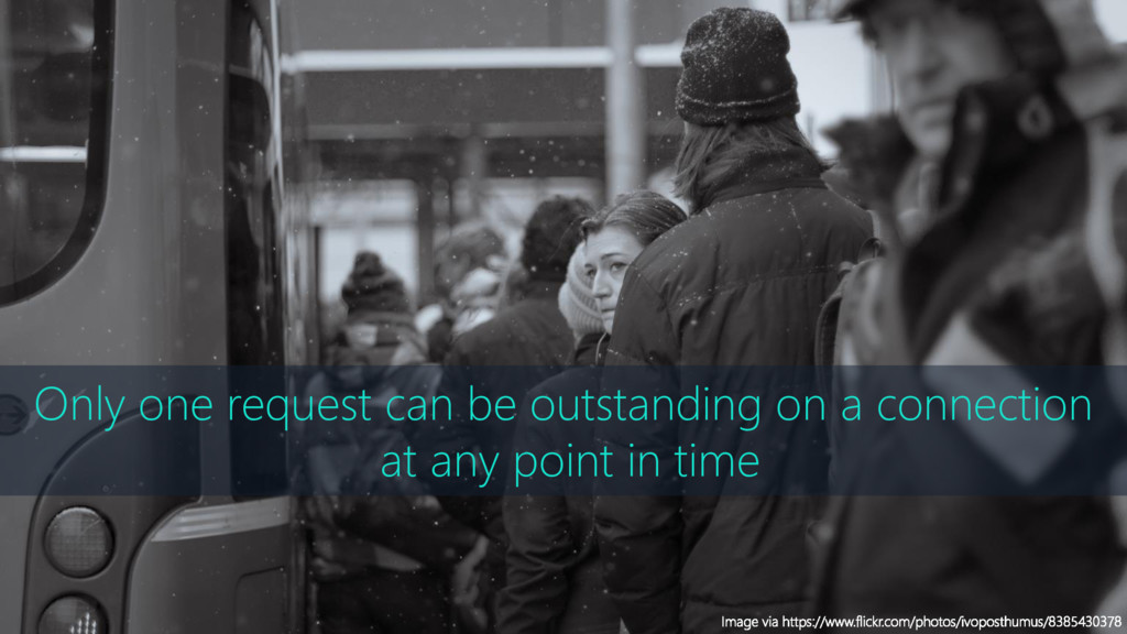 Only one request can be outstanding on a connec...