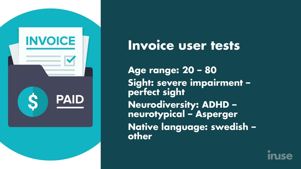 Invoice user tests Age range: 20 – 80 Sight: se...