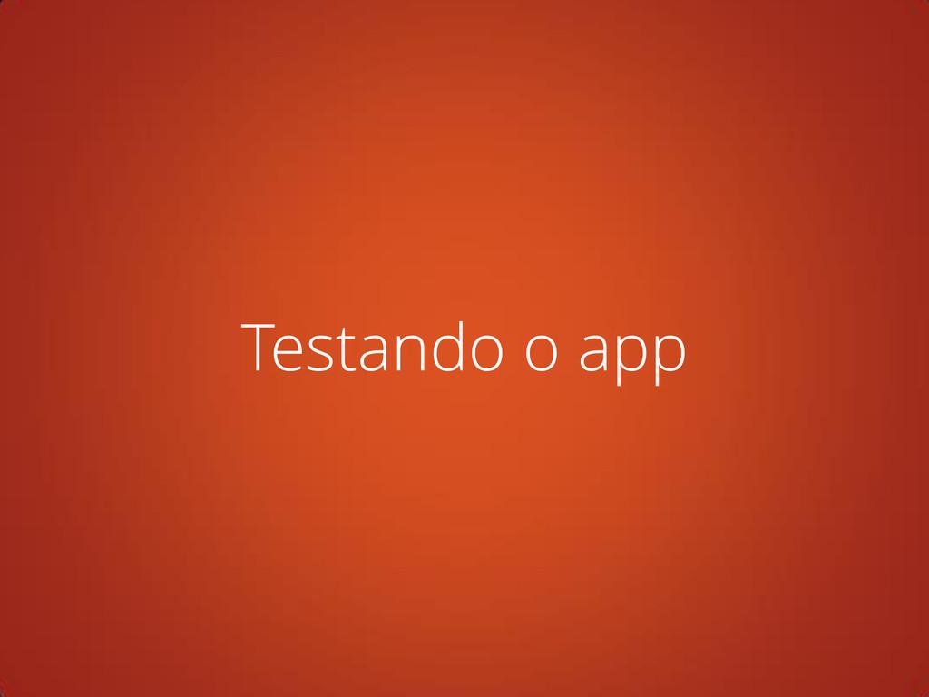 Testando o app