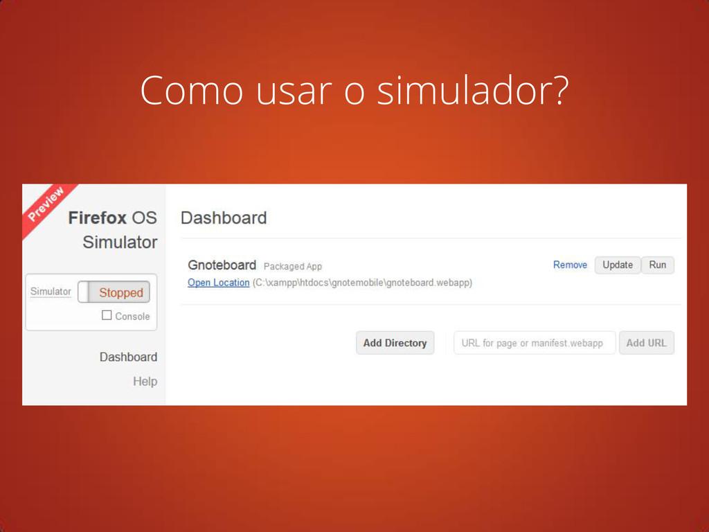Como usar o simulador?