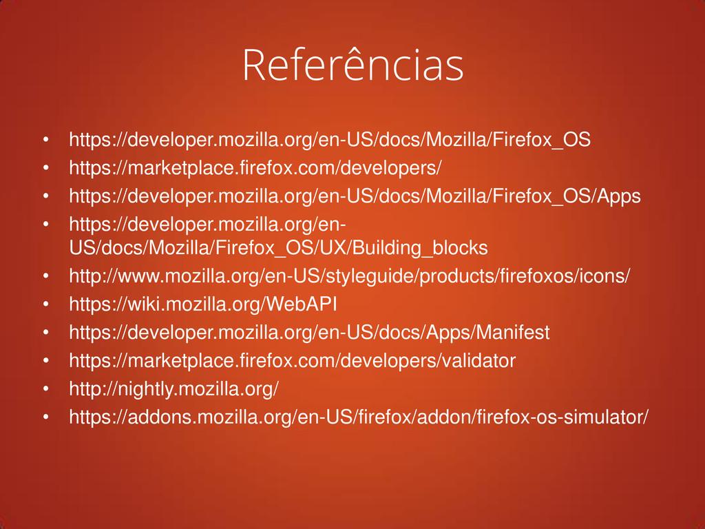 Referências • https://developer.mozilla.org/en-...