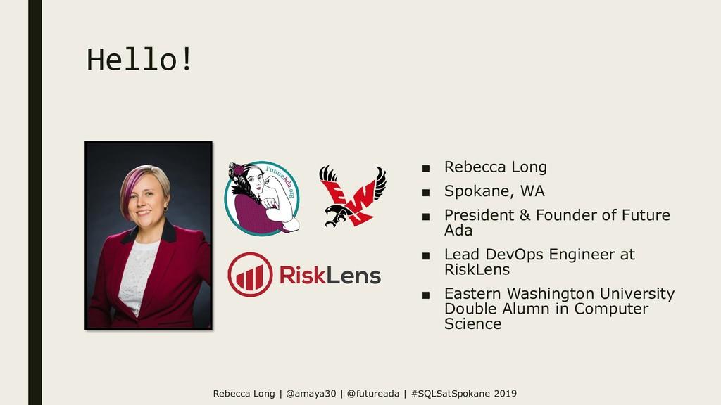 Hello! ■ Rebecca Long ■ Spokane, WA ■ President...
