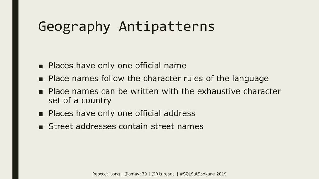 Geography Antipatterns ■ Places have only one o...